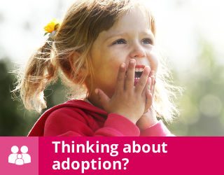 Thinking about adoption?